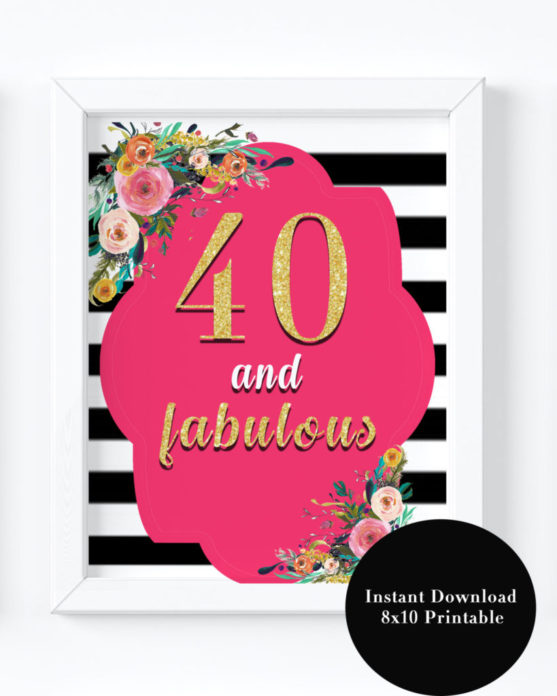 40th Birthday Party Decorations- Floral 40 And Fabulous Sign